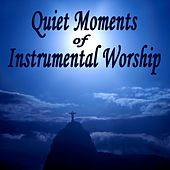 Quiet Moments of Instrumental Worship by Instrumental Christian Songs