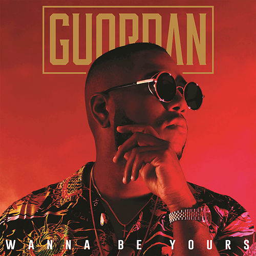 Wanna Be Yours by Guordan Banks