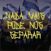 Nada Mais Pode nos Separar by Barra Brava Camisa 33