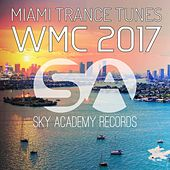 WMC Trance Tunes Miami 2017 - EP by Various Artists