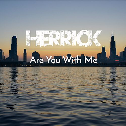 Are You With Me? by Herrick