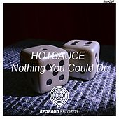Nothing You Could Do by Hot Sauce