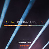 Refracted (Live) by Sasha