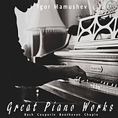 Great Piano Works by Igor Mamushev