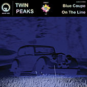 Blue Coupe / On the Line by Twin Peaks