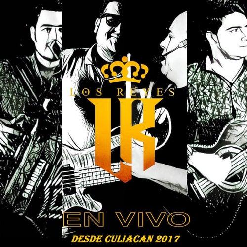 En Vivo Desde Culiacan 2017 by Los Reyes