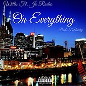 On Everything (feat. Jo Rodeo) by Willis