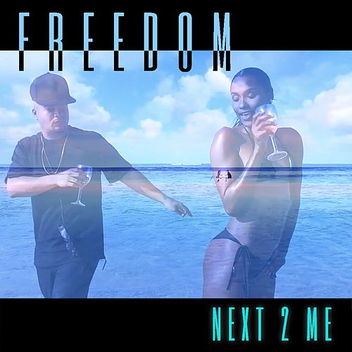 Next to Me by Freedom (5)