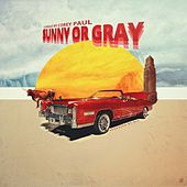 Sunny or Gray by Corey Paul
