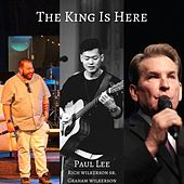 The King Is Here (feat. Rich Wilkerson Sr. & Graham Wilkerson) by Paul Lee