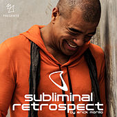 Armada Music presents Subliminal Retrospect (Mixed by Erick Morillo) by Various Artists