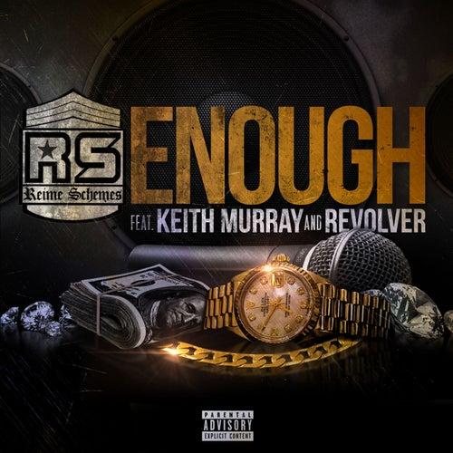 Enough (feat. Keith Murray & Revolver) de Reime Schemes
