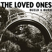 Build & Burn by The Loved Ones
