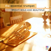 The Essential Trumpet - Bright, Bold And Beautiful von Various Artists
