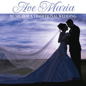 Ave Maria: Music For a Traditional Wedding von Various Artists