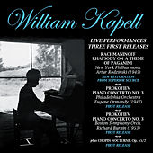 Live Performances -  First Three Releases (Restored) by William Kapell