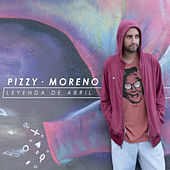 Leyenda de Abril by Pizzy Moreno