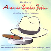 The Best Of Antonio Carlos Jobim by Brazilian Tropical Orchestra