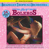 Plays Boleros by Brazilian Tropical Orchestra