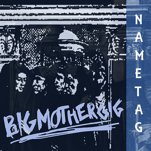 Nametag by Big Mother Gig