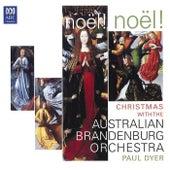 Noël! Noël! Christmas With The Australian Brandenburg Orchestra von Various Artists