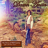 The Dawn of Old Country by Dawn Anita