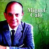 Miguel Caló by Miguel Caló