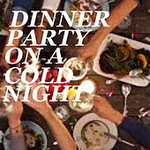 Dinner Party On A Cold Night von Various Artists