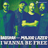 I Wanna Be Free de Badshah