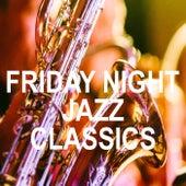 Friday Night Jazz Classics von Various Artists