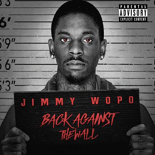 Back Against the Wall by Jimmy Wopo