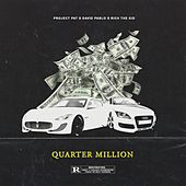 Quarter Million (feat. David Pablo & Rich the kid) by Project Pat