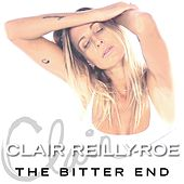 The Bitter End by Clair Reilly-Roe