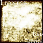 Bad Bitch by Lioness