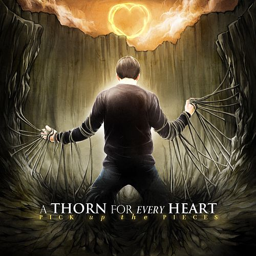 Pick up the Pieces by A Thorn For Every Heart