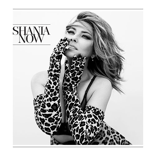 Now (Deluxe) by Shania Twain