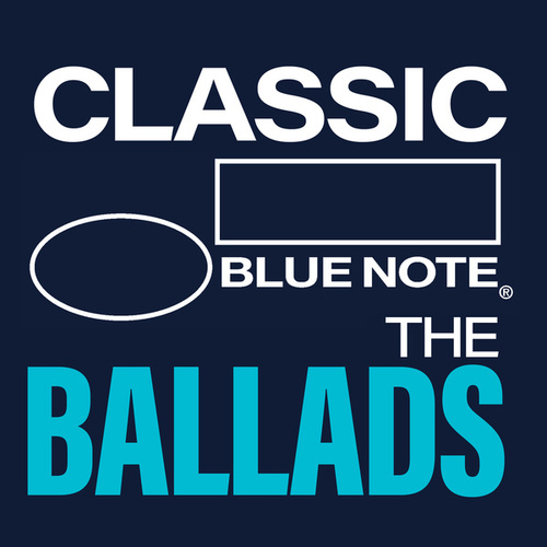 Classic Blue Note: The Ballads by Various Artists