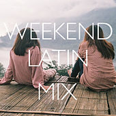 Weekend Latin Mix von Various Artists