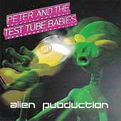 Alien Pubduction by Peter and the Test Tube Babies