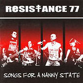 Songs for the Nanny State by Resistance 77