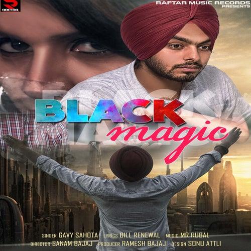 Black Magic by Gavy Sahota