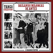 Bailando Milongas de Antes by Various Artists