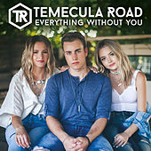 Everything Without You by Temecula Road