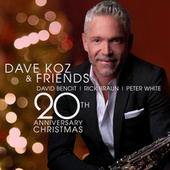 Dave Koz And Friends 20th Anniversary Christmas by Peter White