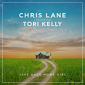 Take Back Home Girl by Chris Lane