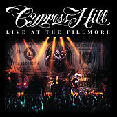 Play & Download Live At The Fillmore by Cypress Hill | Napster