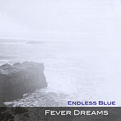 Play & Download Fever Dreams by Endless Blue | Napster