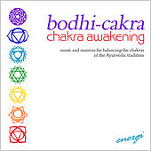 Play & Download Bodhi-Cakra: Chakra Awakening by Energi | Napster