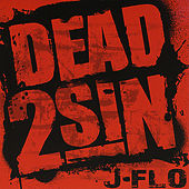Play & Download Dead 2 Sin by J-Flo | Napster