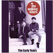 The Early Years by The Waking Hours